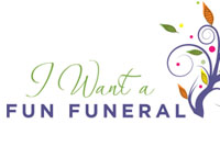 I Want a Fun Funeral