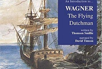 Program Notes: WAGNER'S FLYING DUTCHMAN